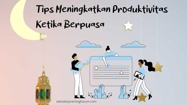 tips meningkatkan produktivitas