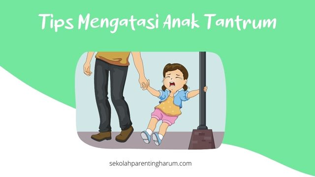 tips mengatasi anak tantrum