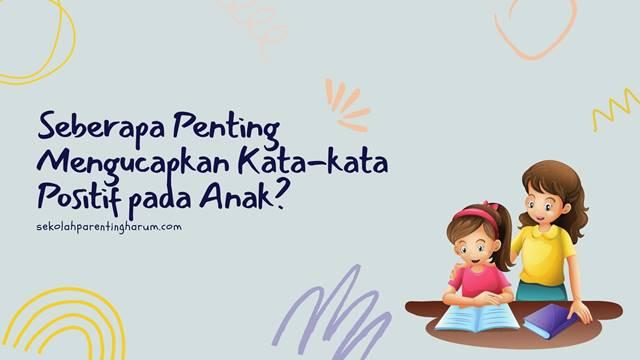 manfaat mengucapkan kalimat positif untuk anak